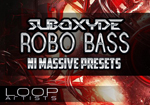 Robo Bass Dubstep Massive Presets by SubOxyde- LoopArtists.com