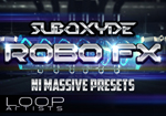Robo FX Dubstep Massive Presets by SubOxyde - LoopArtists.com